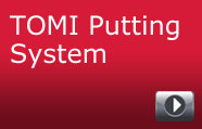 TOMI Putting System